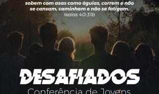 ÁUDIO – Mensagens da Conferência de Jovens da Região 8 – DESAFIADOS